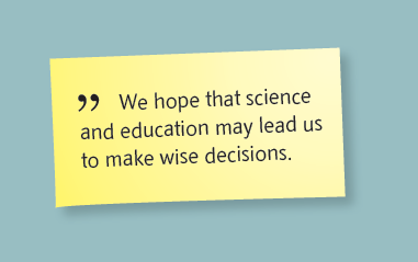 Sitat fra SRD-brosjyren: Vi håper at vitenskap og utdanning kan lede oss til å gjøre kloke valg.